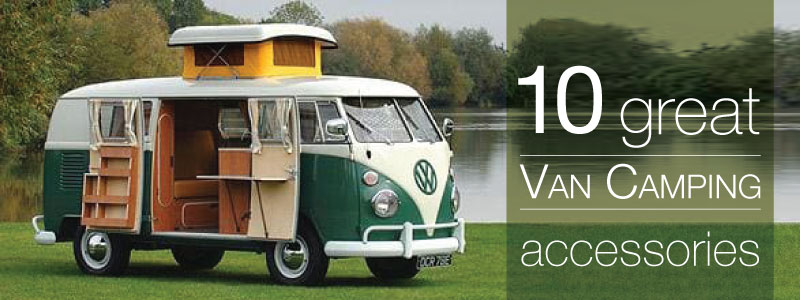 10 Great Van Camping Accessories Camp Westfalia