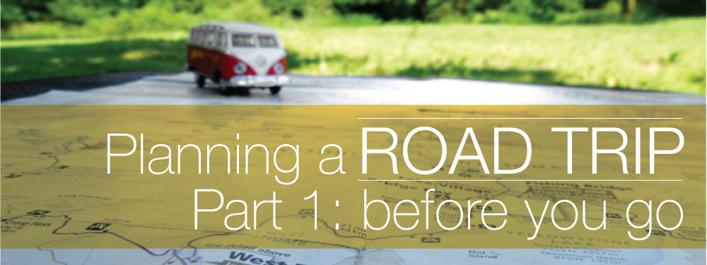 Planning a Road Trip, Part 1 Before You Go - Camp Westfalia