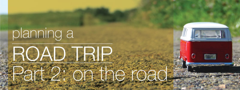 Planning a Road Trip, Part 2: On the Road - Camp Westfalia
